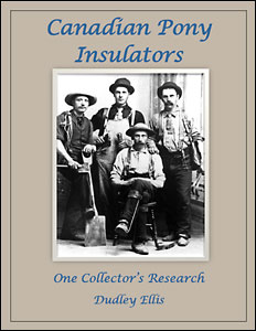 Canadian Pony Insulators, One Collector's Research